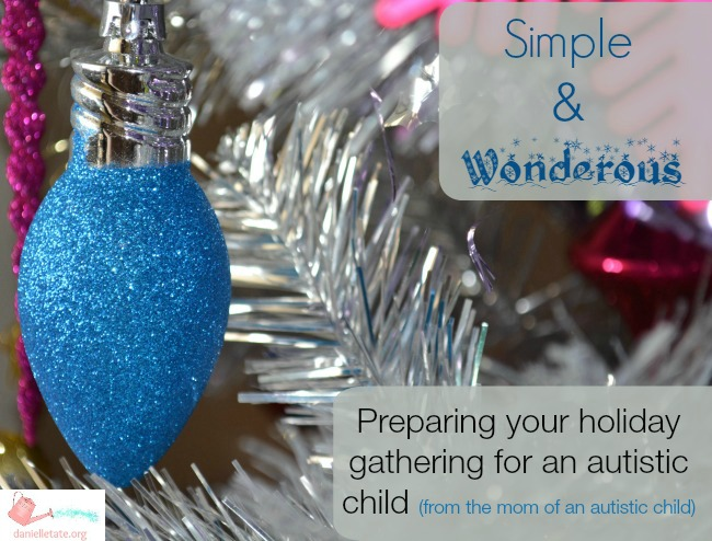Preparing Your Holiday Gathering For An Autistic Child