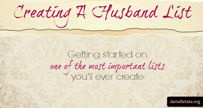 Creating A Husband List: The Most Important List You'll Ever Write