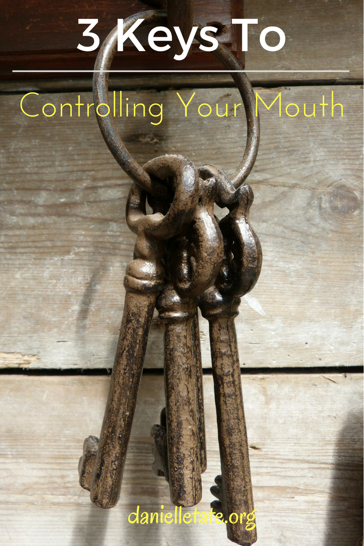 Three Keys to Controlling Your Tongue